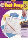 Advantage Test Prep, Grade 8: High-Interest Skill Building for Home and School - Jeff Putnam, Carla Hamaguchi, Kent Publishing Staff