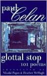 Glottal Stop - Paul Celan, Heather McHugh, Nikolai Popov