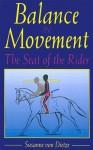 Balance in Movement: The Seat of the Rider - Susanne von Dietze