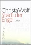 Stadt der Engel oder The Overcoat of Dr. Freud - Christa Wolf