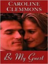 Be My Guest (Five Star Romance) - Caroline Clemmons