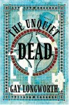 The Unquiet Dead - Gay Longworth