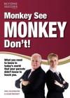 Monkey See, Monkey Don't! - Paul Blackburn, Jules Tarrant