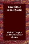Elizabethan Sonnet Cycles - Michael Drayton, William Smith
