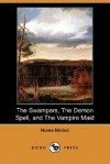 The Swampers, the Demon Spell, and the Vampire Maid (Dodo Press) - Hume Nisbet