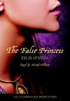 The False Princess - Eilis O'Neal, Mandy Williams