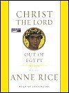 Christ the Lord: out of Egypt - Anne Rice, Josh Heine