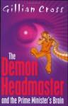 The Demon Headmaster And The Prime Minister's Brain - Gillian Cross