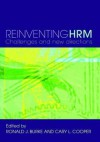 Reinventing Hrm: Challenges and New Directions - Ronald J. Burke, Cary L. Cooper