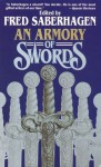 An Armory of Swords - Fred Saberhagen, Walter Jon Williams, Robert E. Vardeman, Pati Nagle, Michael A. Stackpole, Sage Walker, Gene Bostwick, Thomas Saberhagen