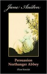 Persuasion. Northanger Abbey (Two Novels) - Jane Austen