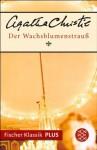Der Wachsblumenstrauß: Roman (Fischer Klassik PLUS) (German Edition) - Ursula Wulfekamp, Agatha Christie