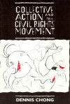 Collective Action and the Civil Rights Movement - Dennis Chong