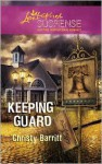 Keeping Guard (Steeple Hill Love Inspired Suspense #234) - Christy Barritt