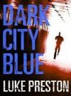 Dark City Blue - Luke Preston
