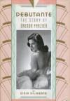 Debutante: The Story of Brenda Frazier - Gioia Diliberto