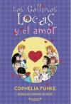 Las Gallinas Locas y el Amor - Cornelia Funke