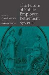 The Future of Public Employee Retirement Systems (Pensions Research Council) - Gary Anderson