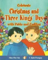 Celebrate Christmas and Three Kings Day with Pablo and Carlitos - Alma Flor Ada, F. Isabel Campoy