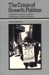 The Crisis of Growth Politics: Cleveland, Kucinich, and the Challenge of Urban Populism - Todd Swanstrom