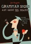 Grammar Snobs Are Great Big Meanies: A Guide to Language for Fun and Spite - June Casagrande