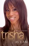 Trisha: As I Am - Trisha Goddard