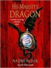 His Majesty's Dragon (Audio) - Naomi Novik, David Thorn