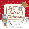 Dear Father Christmas - Jeanne Willis, Rosie Reeve