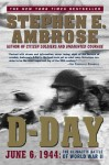 D-Day: June 6, 1944: The Climactic Battle of World War II - Stephen E. Ambrose