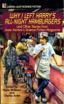 Why I Left Harry's All Night Hamburgers and Other Stories - Sheila Williams, James Patrick Kelly, Jane Yolen, Edward D. Hoch, Andrew Weiner, Keith Minnion, S.P. Somtow, Judith Moffett, Isaac Asimov, Lawrence Watt-Evans, Charles Ardai, Kim Stanley Robinson, Connie Willis, Barry B. Longyear