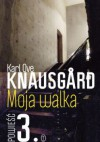 Moja walka. Tom 3 - Karl Ove Knausgard