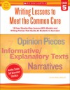 Writing Lessons To Meet the Common Core: Grade 5: 18 Easy Step-by-Step Lessons With Models and Writing Frames That Guide All Students to Succeed - Linda Beech