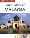 Globetrotter Road Atlas of Malaysia (Globetrotter Road Atlas) - Wendy Moore, Bruce Elder