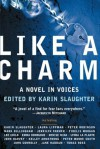 Like A Charm - Peter Robinson, Karin Slaughter, Denise Mina, John Connolly