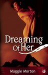 Dreaming of Her - Maggie Morton