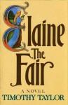 Elaine the Fair - Timothy Taylor