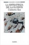 La Estrategia de la Ilusión - Umberto Eco