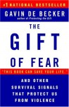 The Gift of Fear: and Other Survival Signals That Protect Us from Violence - Gavin de Becker