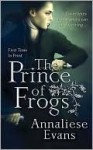 The Prince of Frogs - Annaliese Evans