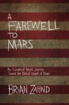 A Farewell to Mars: An Evangelical Pastor's Journey Toward the Biblical Gospel of Peace - Brian Zahnd
