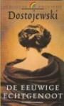 De Eeuwige Echtgenoot - Fyodor Dostoyevsky