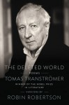The Deleted World: Poems - Tomas Transtromer, Robin Robertson