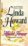 Almost Forever - Linda Howard