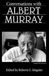 Conversations with Albert Murray - Roberta S. Maguire