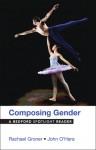 Composing Gender: A Bedford Spotlight Reader - Rachael Groner, John O'Hara