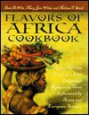 Flavors of Africa Cookbook : Spicy African Cooking - From Indigenous Recipes to Those Influenced by Asian and European Settlers - Dave DeWitt, Melissa T. Stock, Mary Jane Wilan