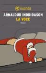 La voce: Un'indagine per l'agente Erlendur Sveinsson (Guanda Noir) (Italian Edition) - Arnaldur Indriðason, Silvia Cosimini