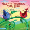 The Tale Of The Poisonous Yuck Bugs: Based On Proverbs 12: 18 - Aaron Reynolds