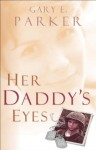 Her Daddy's Eyes - Gary Parker