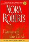 Dance of the Gods (Circle Trilogy Series #2) - Nora Roberts